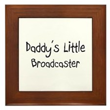 Daddy's Little Broadcaster Framed Tile