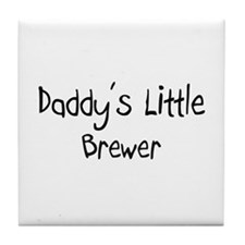 Daddy's Little Brewer Tile Coaster