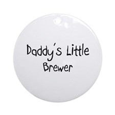 Daddy's Little Brewer Ornament (Round)