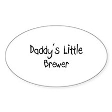Daddy's Little Brewer Oval Decal