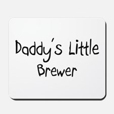 Daddy's Little Brewer Mousepad