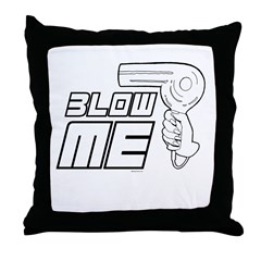 Blow me ~ Throw Pillow