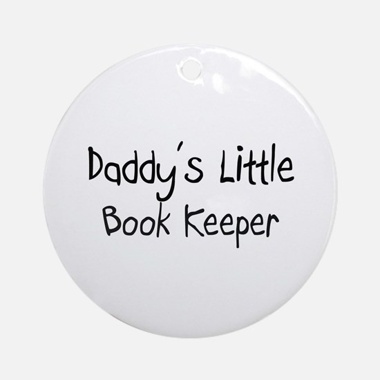 Daddy's Little Book Keeper Ornament (Round)