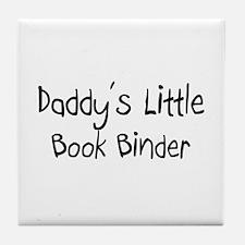 Daddy's Little Book Binder Tile Coaster