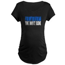 If you don't ride in the rain T-Shirt