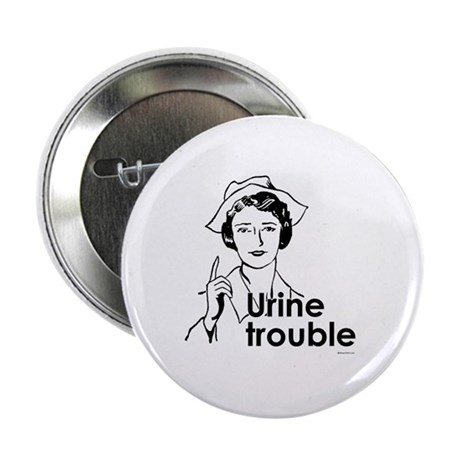 """Urine Trouble ~ 2.25"""" Button (10 pack)"""