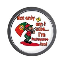Not only am I cute I'm Portuguese too! Wall Clock