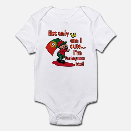 Not only am I cute I'm Portuguese too! Infant Body