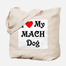 I Love My MACH Dog Tote Bag