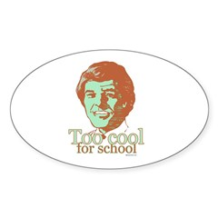 Too Cool for School ~ Oval Decal