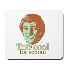 Too Cool for School ~ Mousepad