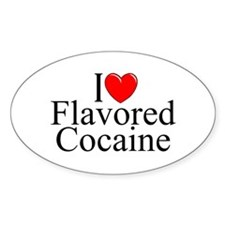 """""""I Love (Heart) Flavored Cocaine"""" Oval Decal"""