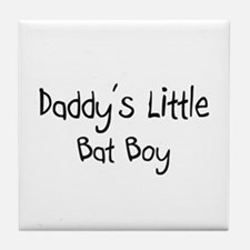 Daddy's Little Bat Boy Tile Coaster