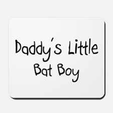 Daddy's Little Bat Boy Mousepad
