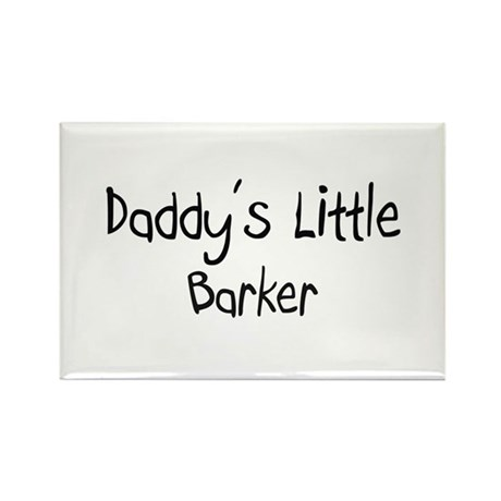 Daddy's Little Barker Rectangle Magnet