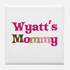 Wyatt's Mommy Tile Coaster