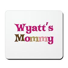 Wyatt's Mommy Mousepad