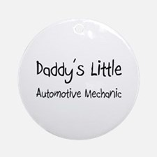 Daddy's Little Automotive Mechanic Ornament (Round
