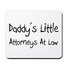 Daddy's Little Attorneys At Law Mousepad