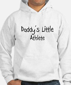 Daddy's Little Athlete Hoodie