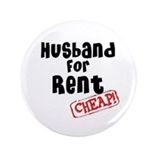 """Husband For Rent 3.5"""" Button"""
