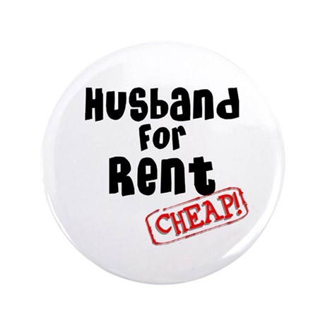 "Husband For Rent 3.5"" Button"