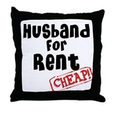 Husband For Rent Throw Pillow