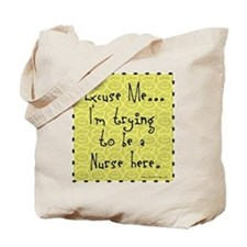 Trying to be Nurse Tote Bag
