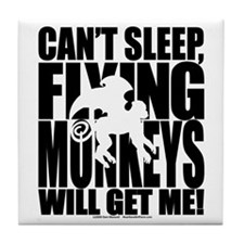 Can't Sleep, Flying Monkeys... Tile Coaster