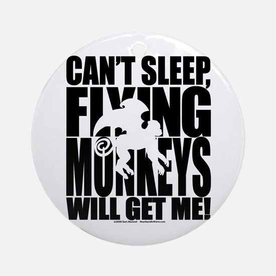 Can't Sleep, Flying Monkeys... Ornament (Round)