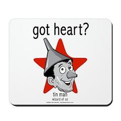 Got Heart? (Tin Man) Mousepad
