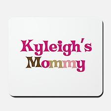 Kyleigh's Mommy Mousepad