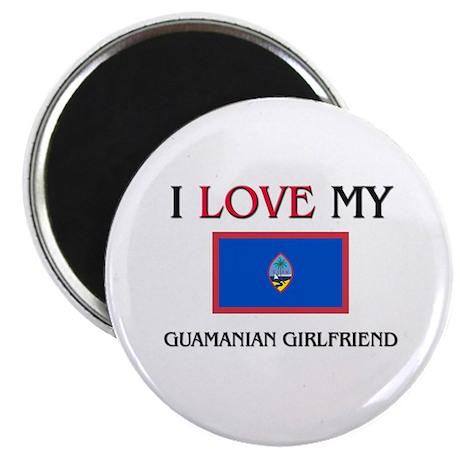 "I Love My Guamanian Girlfriend 2.25"" Magnet (10 pa"