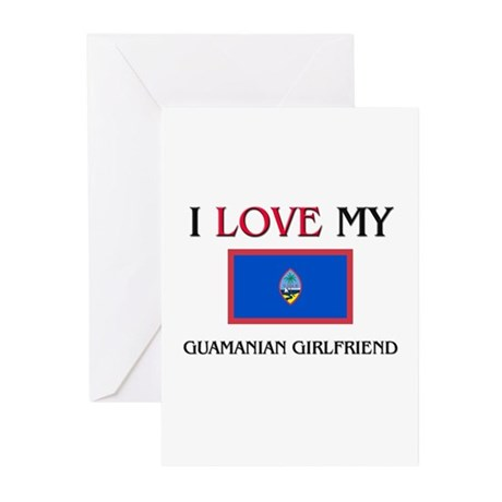 I Love My Guamanian Girlfriend Greeting Cards (Pk