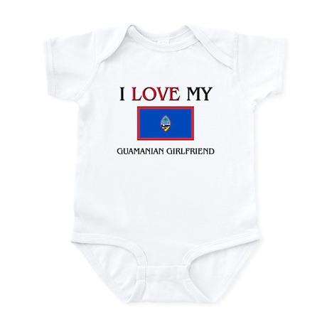 I Love My Guamanian Girlfriend Infant Bodysuit