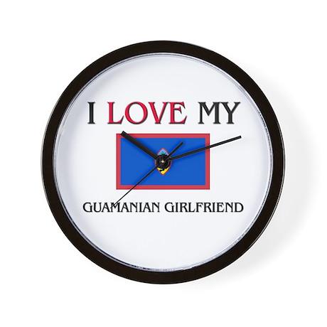 I Love My Guamanian Girlfriend Wall Clock