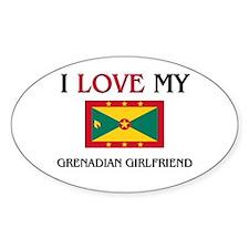 I Love My Grenadian Girlfriend Oval Decal