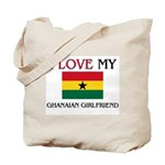 I Love My Ghanaian Girlfriend Tote Bag