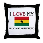 I Love My Ghanaian Girlfriend Throw Pillow
