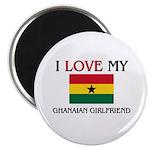 I Love My Ghanaian Girlfriend Magnet