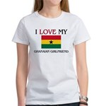 I Love My Ghanaian Girlfriend Women's T-Shirt