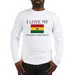 I Love My Ghanaian Girlfriend Long Sleeve T-Shirt