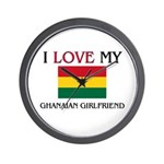 I Love My Ghanaian Girlfriend Wall Clock