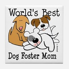 World's Best Dog Foster Mom Tile Coaster
