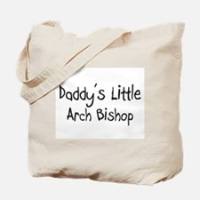 Daddy's Little Arch Bishop Tote Bag