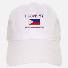 I Love My Filipino Girlfriend Baseball Baseball Cap