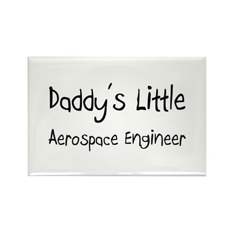 Daddy's Little Aerospace Engineer Rectangle Magnet