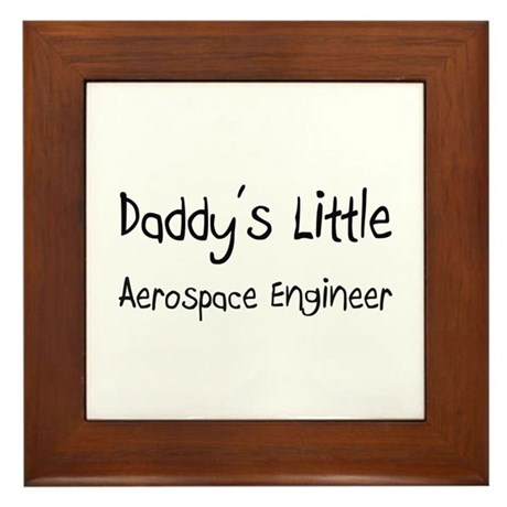 Daddy's Little Aerospace Engineer Framed Tile
