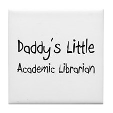 Daddy's Little Academic Librarian Tile Coaster