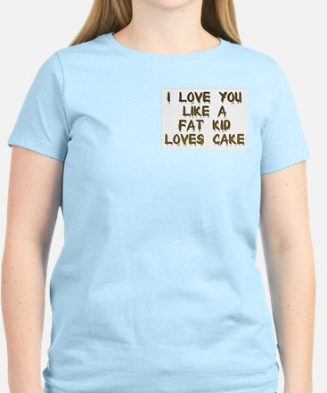 I Love You Like A Fat Kid Loves Cake Women's Pink